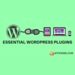 Essential WordPress Plugins - Essential WordPress Plugins