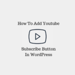 Add Youtube Subscribe Button - featured Image