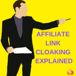 AFFILIATE LINK CLOAKING EXPLAINED